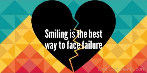 Smiling Is The Best Way To Face Failure