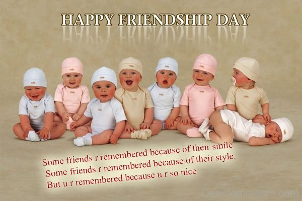 Some Friends R Remembered Because Of Their Smile