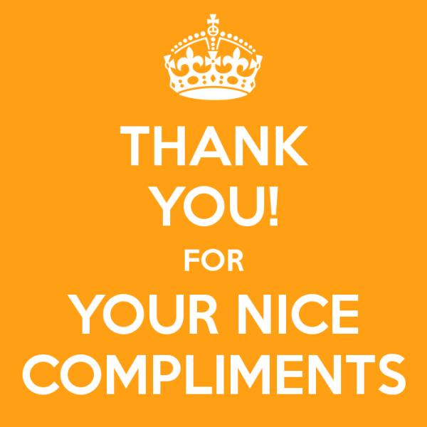 Thank You For Your Nice Compliments