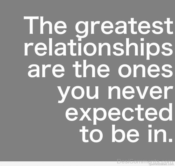 The Greatest Relationships Are The Ones