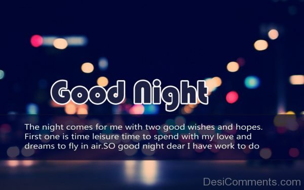 Picture: The Night Comes For Me With Two Good Wishes And Hopes
