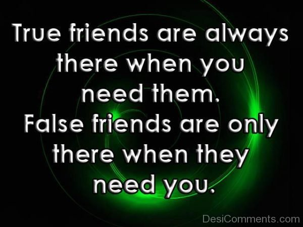 True Friends Are Always There When You Need Them