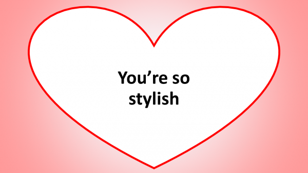 You Are So Stylish