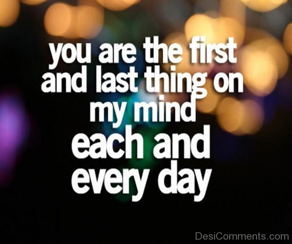 You Are The First And Last Things On My Mind