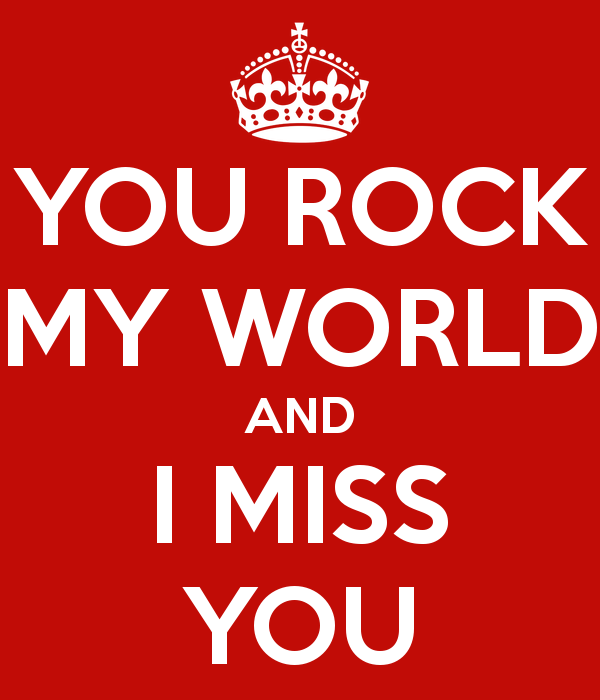 You Rock My World And I Miss You