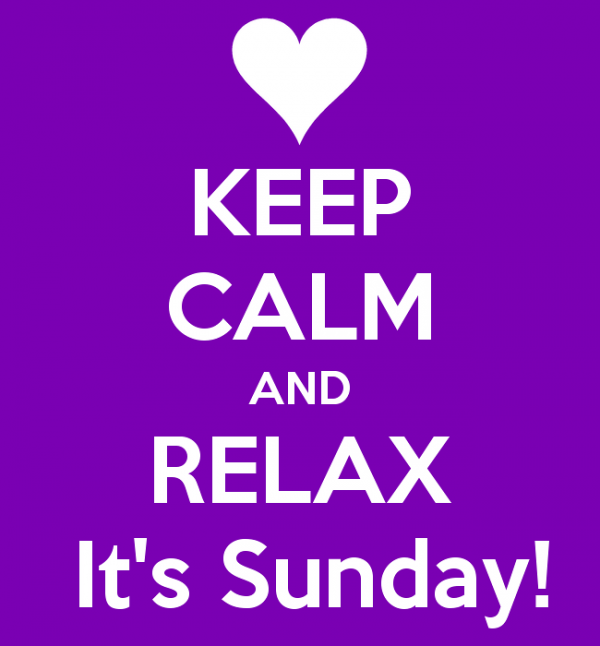 keep Calm And Relax Its Sunday