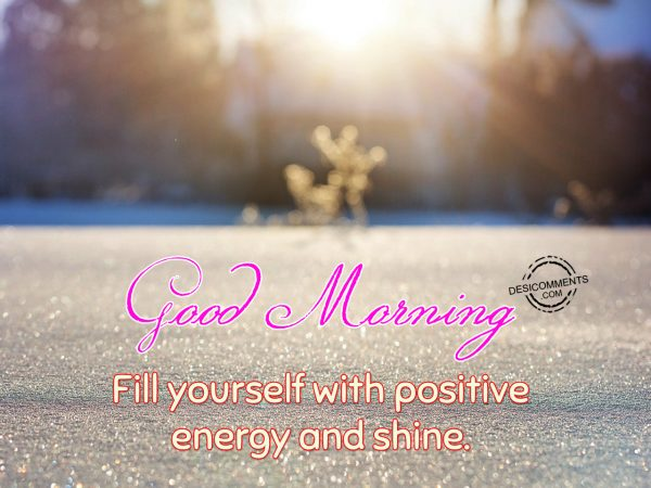 Fill Yourself With Positive Energy and Shine