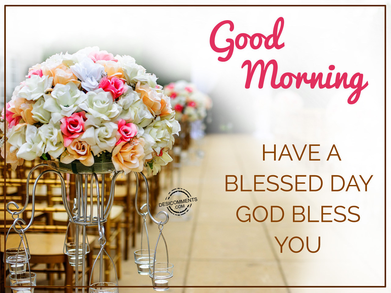 Good Morning Have A Blessed Day God Bless You Desicommentscom