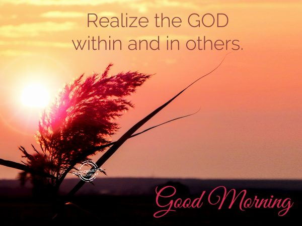 Realize The God Within and In Others.... Good Morning