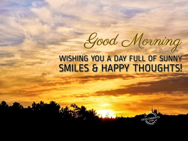 Wishing You A Day Fill Of Sunny Smile...Good Morning