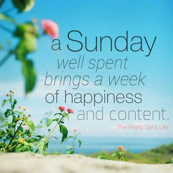A Sunday Well Spent Brings A Week
