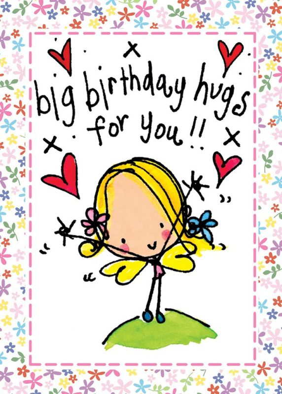 Big birthday hugs for You