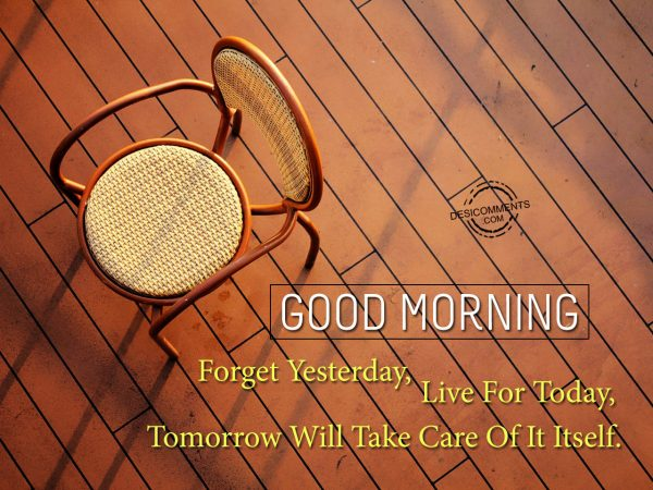 Forget Yesterday, Live For Today