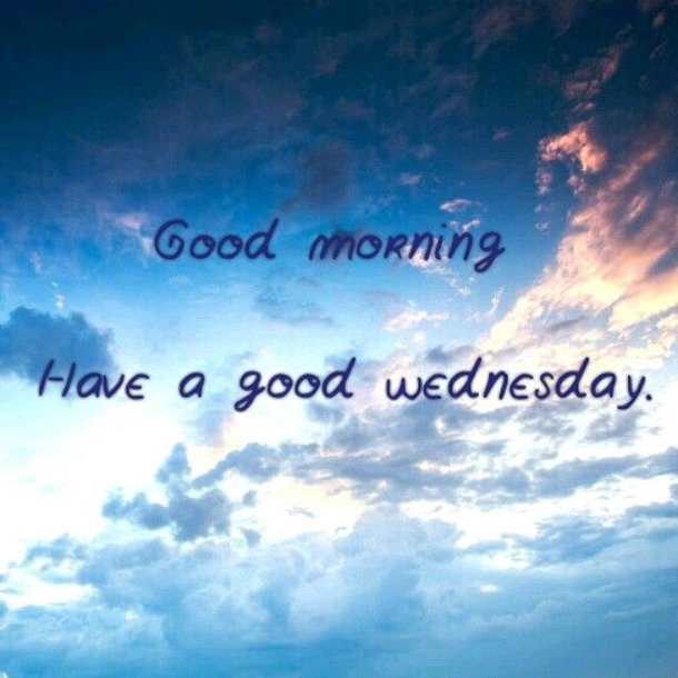 Good Morning Have A Good Wednesday Desicommentscom