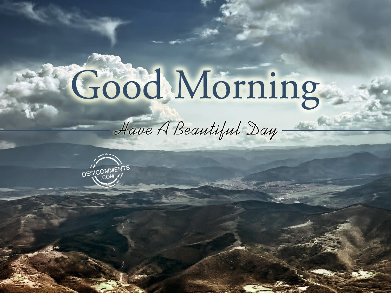 Good Morning Beautiful Have A Good Day : Have a beautiful day good morning desicomments