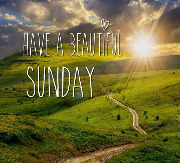 Have A Beautiful Sunday Pic
