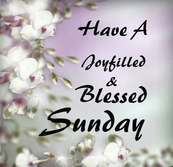 Have A Joy-filled And Blessed Sunday