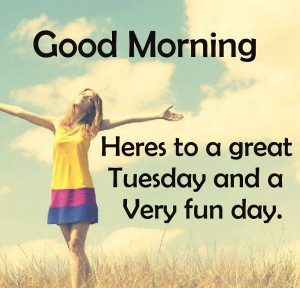 Heres to a great tuesday and a very fun day