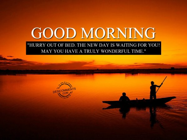 Hurry Out Of Bed The New Day Is Waiting For You