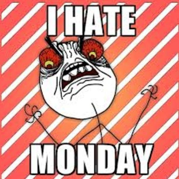 I Hate Monday Images Monday Pictures...