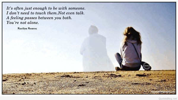 It's Often Just Enough To Be With Someone
