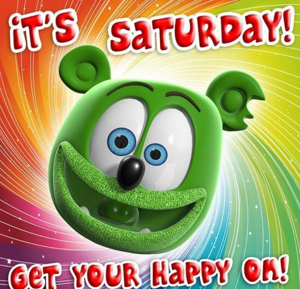 It's Saturday Get Your Happy On