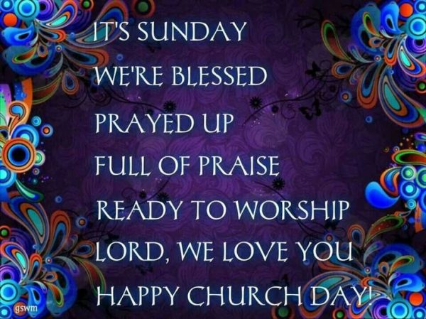 Its Sunday Were Blessed Prayed Up Full Of Praise