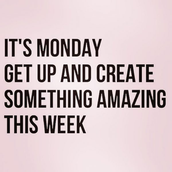 It's monday get up and create something - DesiComments.com