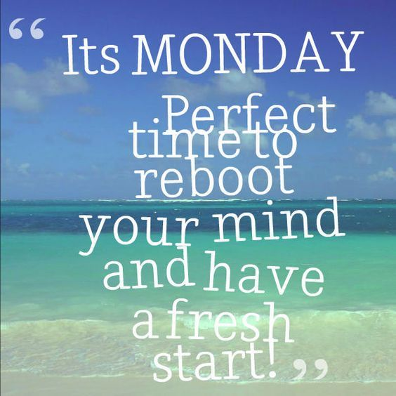 It's monday perfect time to reboot your mind