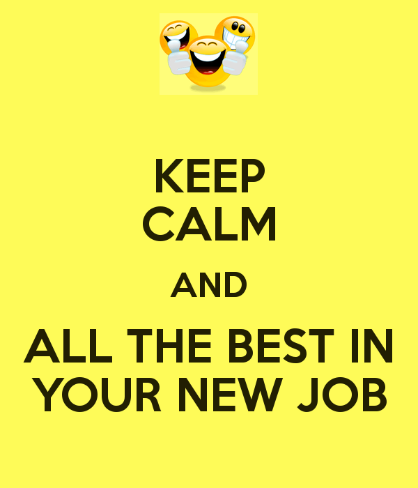 Keep Calm And All The Best In Your New Job