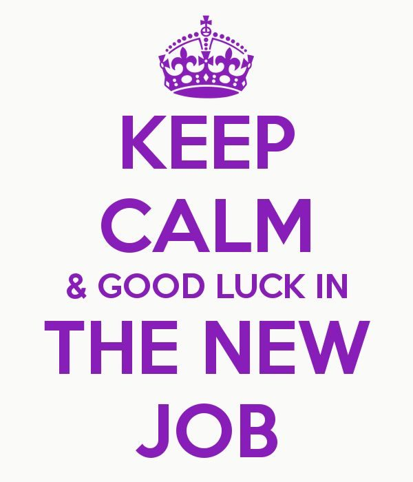 Keep Calm And Good Luck In The New Job