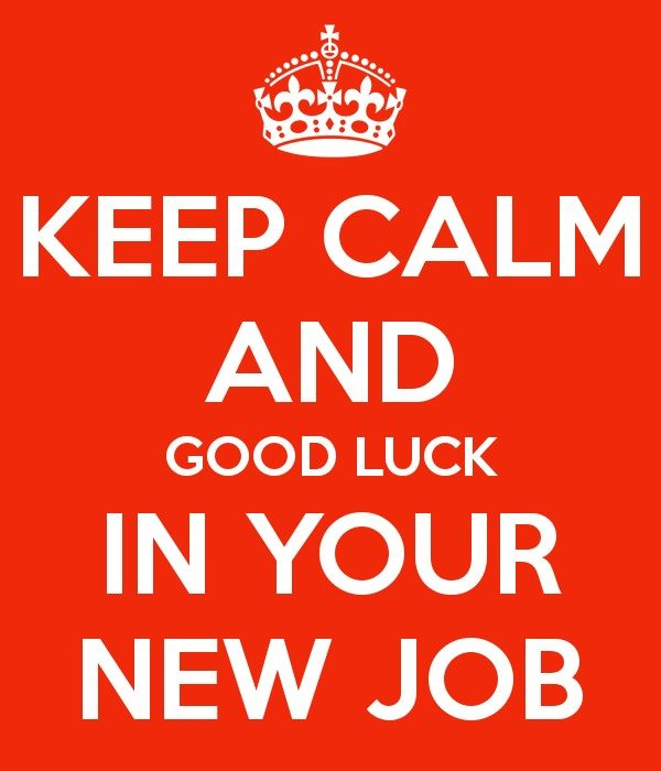 Keep Calm And Good Luck In Your Job