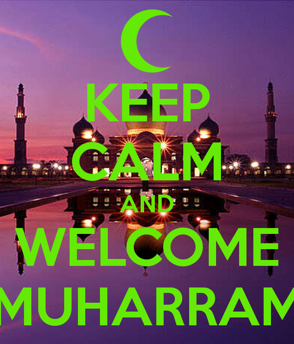 Keep Calm And Welcome Muharram