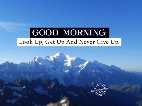Look up Get Up And Never Give up