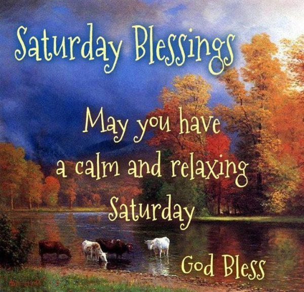 May You Have A Calm And Relaxing Saturday