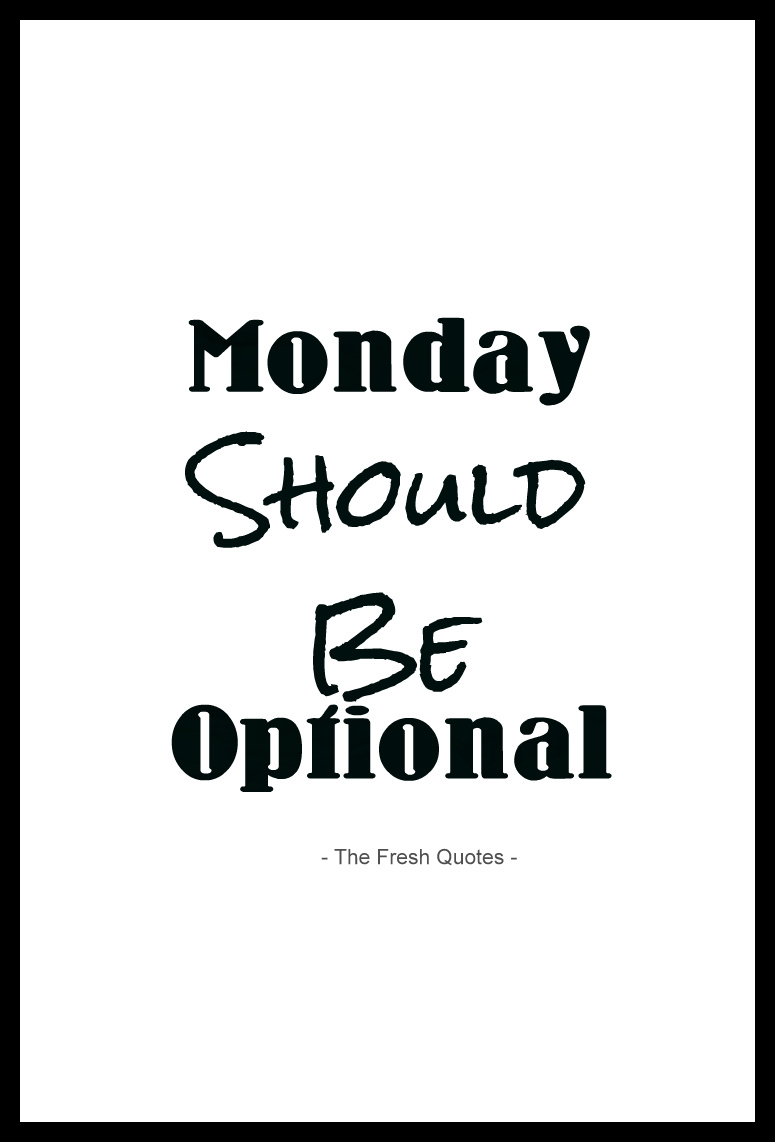 Amazing Monday Should Be Optional