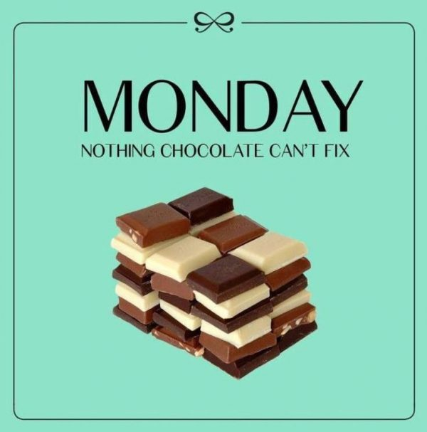 Monday nothing chocolate cant fix
