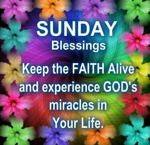 Sunday Blessings Keep The Faith Alive
