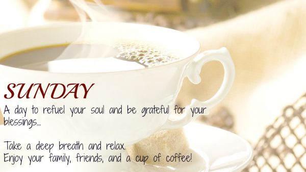 Sunday A Day To Refuel your Soul and Be Grateful For you Blessings