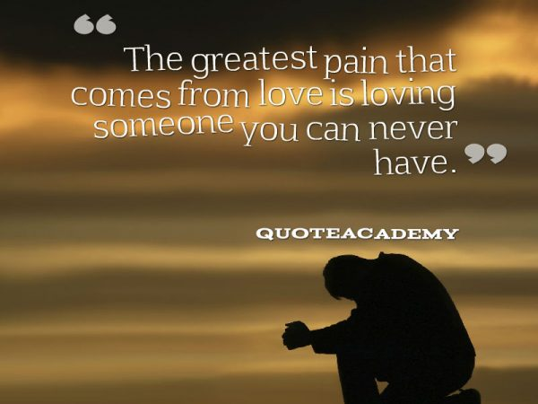 The Greatest Pain That Comes From Love