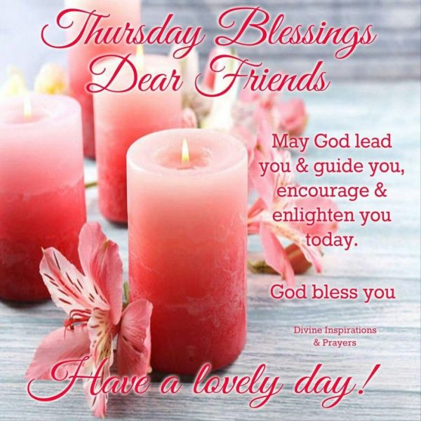 Thursday Blessings Dear Friends