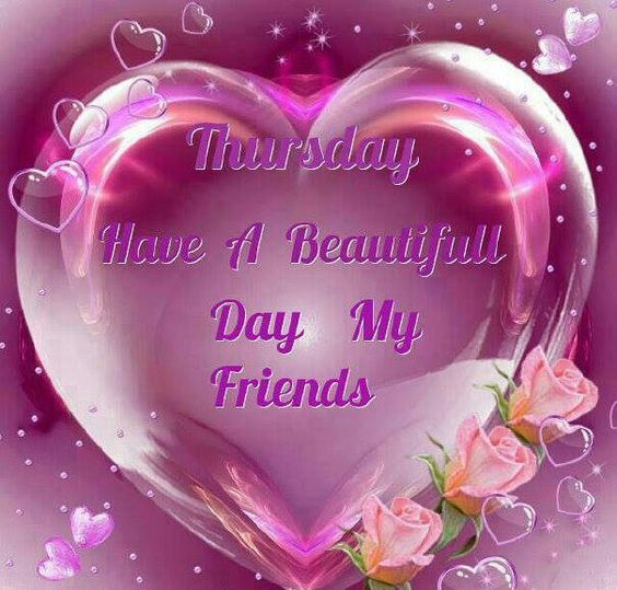 Thursday Have A Beautiful Day