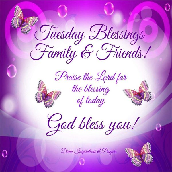 Tuesday Blessings Family And Friends