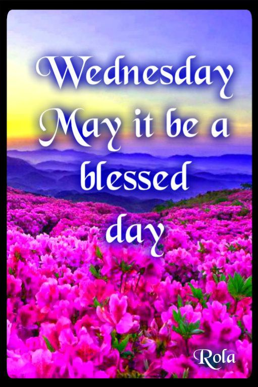 Wednesday May It Be A Blessed Day