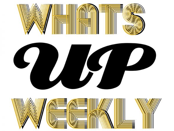 Whats Up Weekly