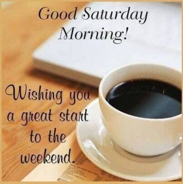 Wishing You A Great Start To The Weekend