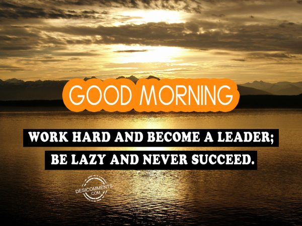 Work Hard And Become A Leader