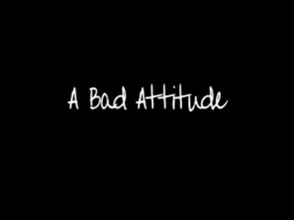 A Bad Attitude Graphic