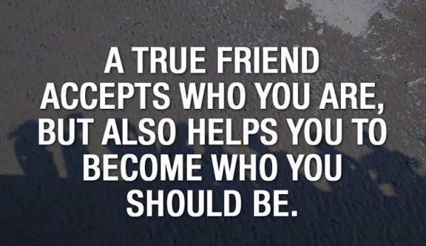 A True Friend Accepts Who You Are