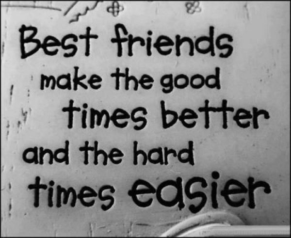 Picture: Best Friends Make The Good Times Better And The Hard
